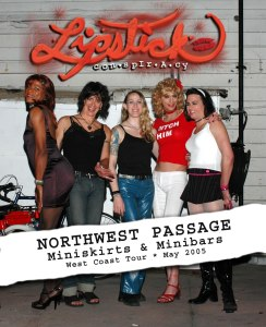 Northwest Passage, Miniskirts & Minibars, 2004.  Lipstick Conspiracy's first tour.  Shawna, ori, Emme, Marilyn and Sarafina.