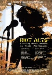 Riots Acts: Flaunting Gender in Music.